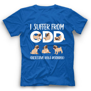 Pug I Suffer From ODD Obsessive Dogs Disorder T shirt