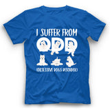 Westie I Suffer From ODD Obsessive Dogs Disorder T shirt