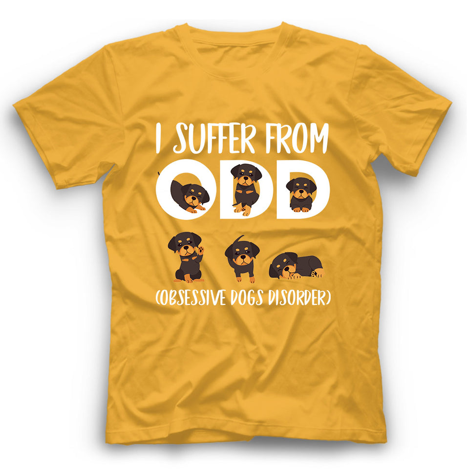 Rottweiler I Suffer From ODD Obsessive Dogs Disorder T shirt