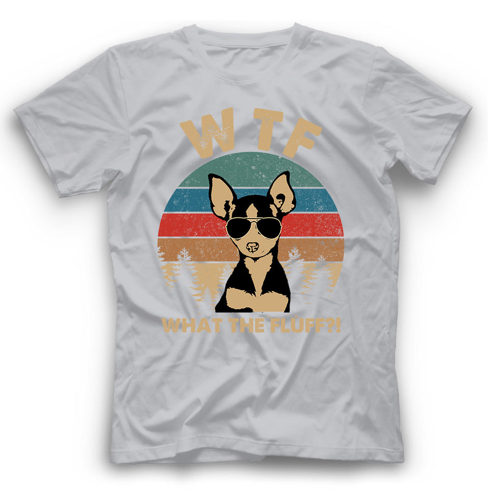 Chihuahua What The Fluff T shirt
