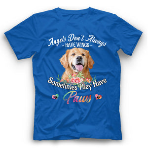 Golden Retriever Angels Don't Always Have Wings Sometimes They Have Paws T Shirt