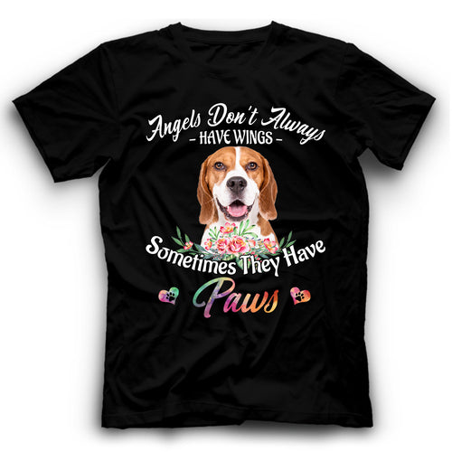 Beagle Angels Don't Always Have Wings Sometimes They Have Paws T Shirt
