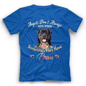 Rottweiler Angels Don't Always Have Wings Sometimes They Have Paws T Shirt