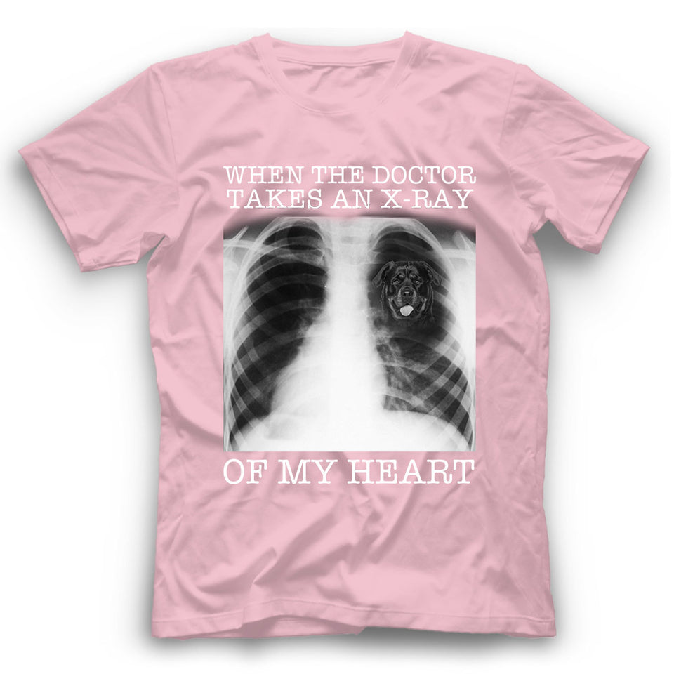 Rottweiler When The Doctor Takes An X-ray Of My Heart T shirt