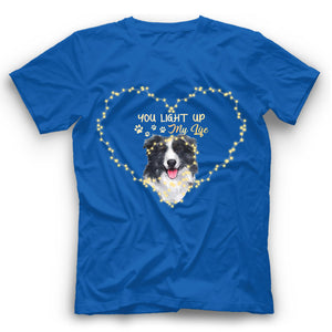 Border Collie You Light Up My Life T Shirt