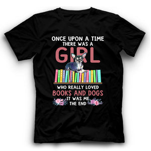 Chihuahua Once Upon A Time There Was A Girl Who Really Loved Books And Dogs