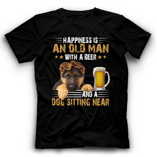 German Shepherd Happiness Is An Old Man With A Beer And A Dog Sitting Near T Shirt