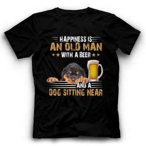 Rottweiler Happiness Is An Old Man With A Beer And A Dog Sitting Near T Shirt