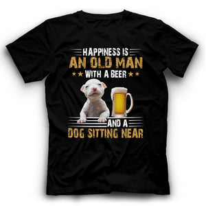 American Pit Bull Terrier Happiness Is An Old Man With A Beer And A Dog Sitting Near T Shirt