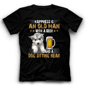 Husky Happiness Is An Old Man With A Beer And A Dog Sitting Near T Shirt