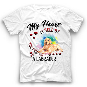 Labrador My Heart Is Held By The Paws Of A Dog T Shirt