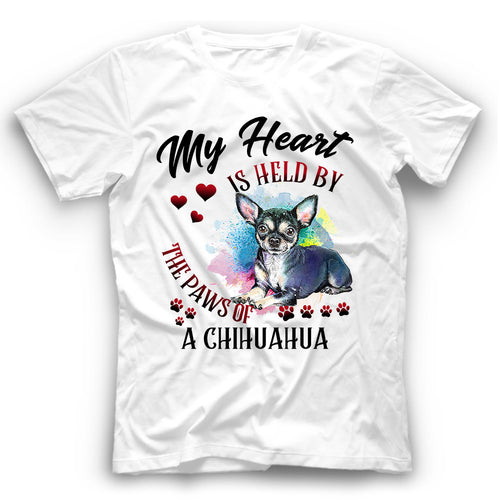 Chihuahua My Heart Is Held By The Paws Of A Dog T Shirt