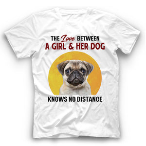 Pug The Love Between A Girl And Her Dog Knows No Distance T shirt
