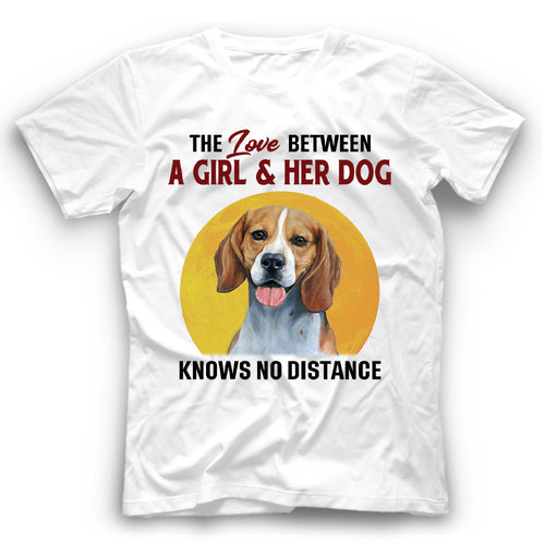 Beagle The Love Between A Girl And Her Dog Knows No Distance T shirt