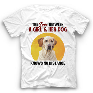 Labrador The Love Between A Girl And Her Dog Knows No Distance T shirt