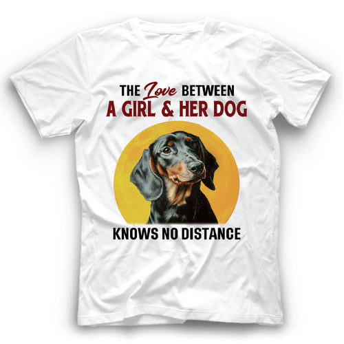 Dachshund The Love Between A Girl And Her Dog Knows No Distance T shirt