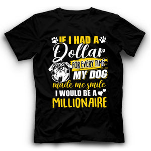Pug If I Had A Dollar For Every Time My Dog Made Me Smile I Would Be A Millionaire T shirt