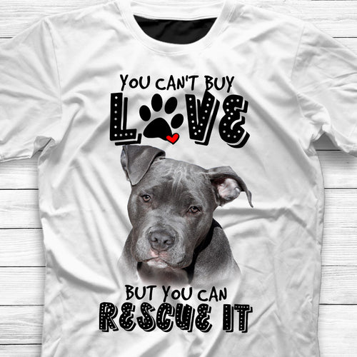 You Can't Buy Love But You Can Rescue Dog Lover Gift Dog Pitbull Shirt