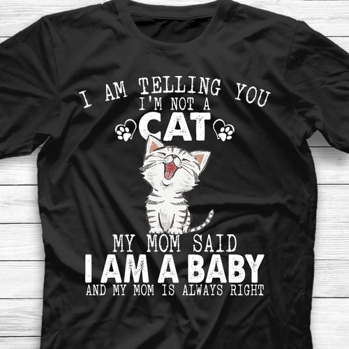Cat I Am A Baby Shirt
