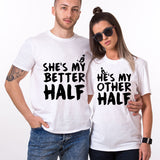 Valentines He's My Better Half Couple T SHIRT
