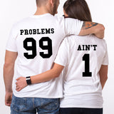 Valentines 99 Problems Ain't 1 Couple Funny T Shirt