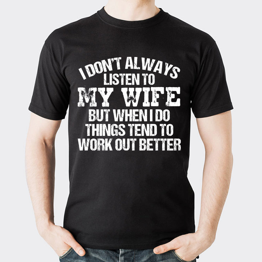 Valentines I Don't Always Listen To My Wife T Shirt