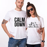 Valentine Don't Tell Me To Calm Down Funny Couple T shirt