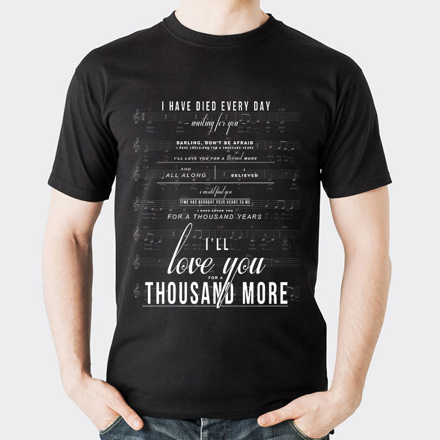 Valentine I'll Love You For A Thousand More T shirt