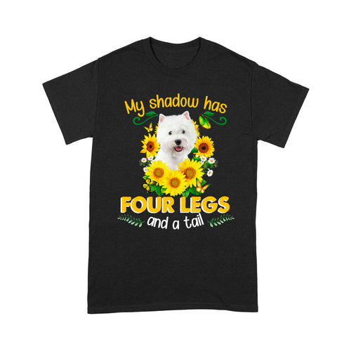 Westie My Shadow Has Four Legs And A Tail T shirt