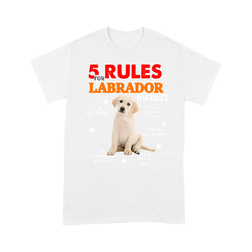 Labrador 5 Rules For Dog Owners T shirt