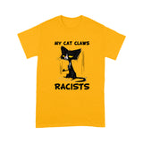 My Cat Claws Racists T Shirt Funny