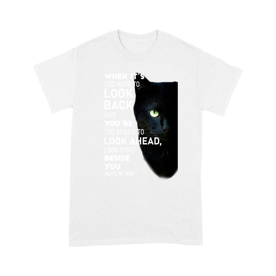 When It's Too Hard To Look Back Black Cat T Shirt