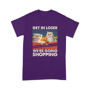 Get In Loser We're Going Shopping Persian Cat T Shirt Funny