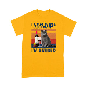 I Can Wine All I Want I'm Retired British Shorthair Cat T Shirt Funny