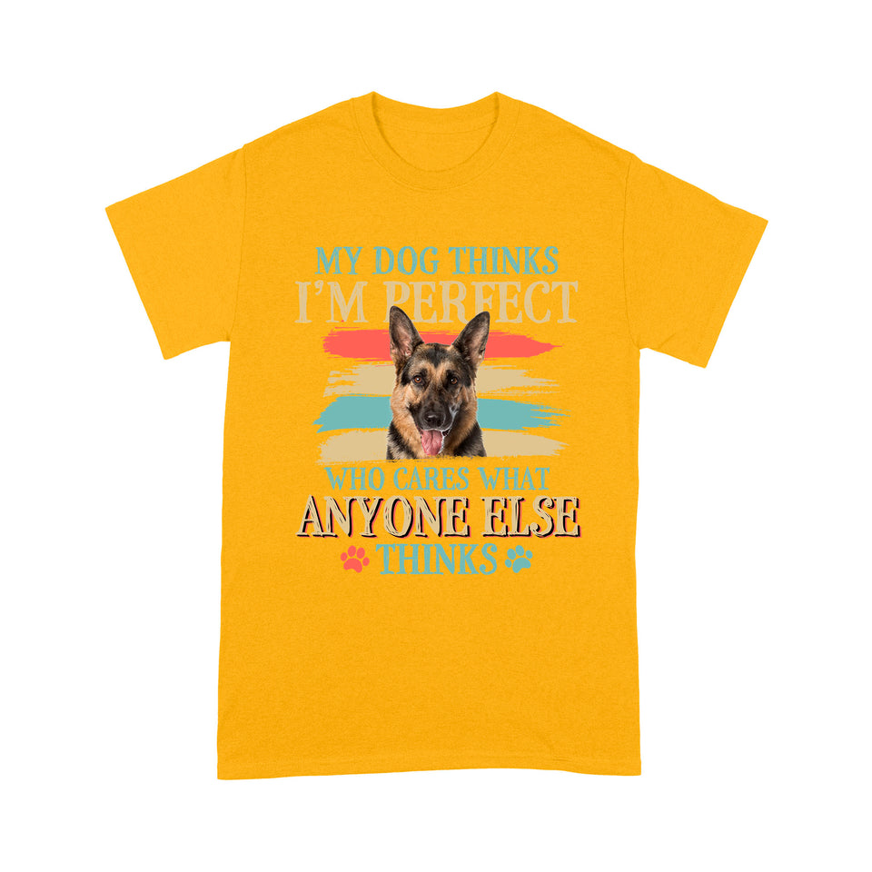 German Shepherd My Dog Thinks I'm Perfect T shirt