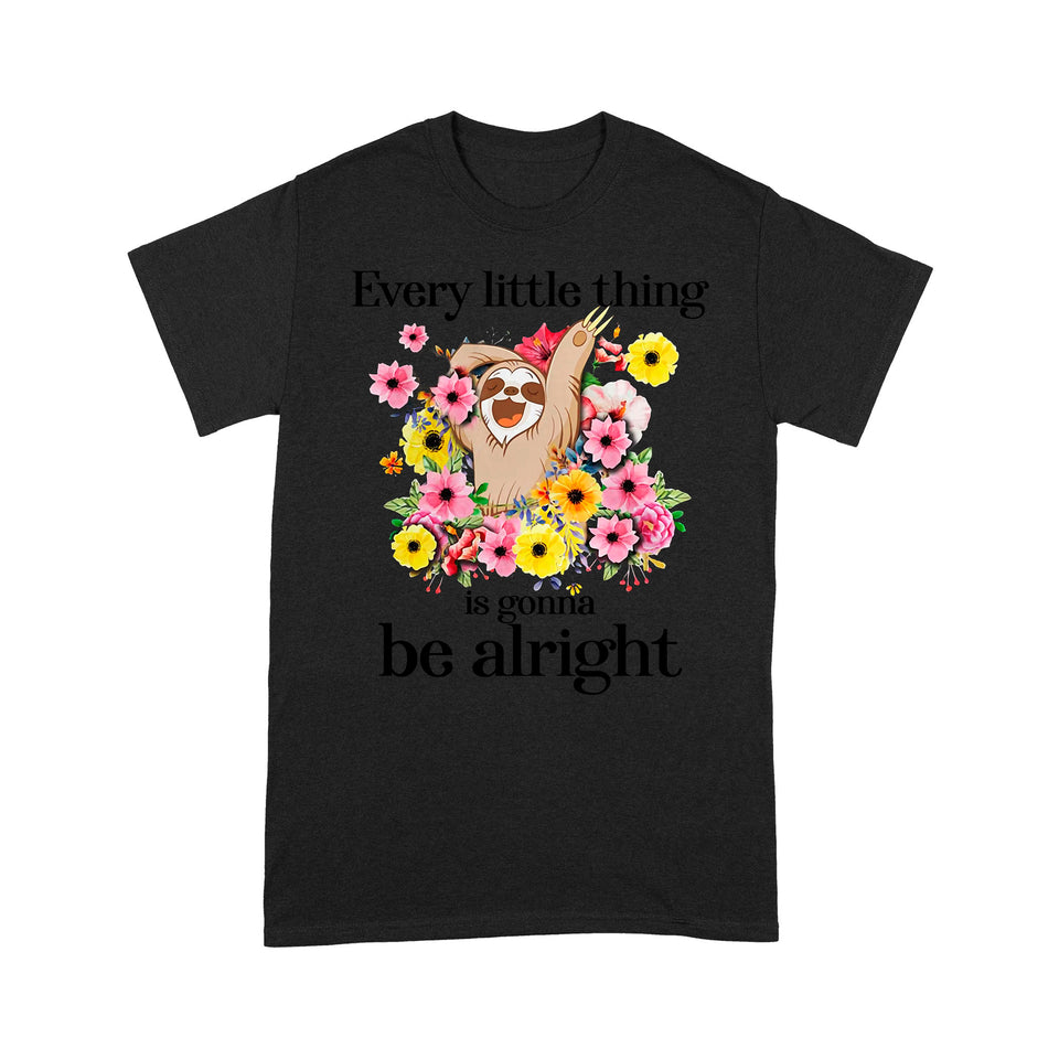 Sloths Sloth Everything Is Gonna Be Alright Funny Design Tshirt