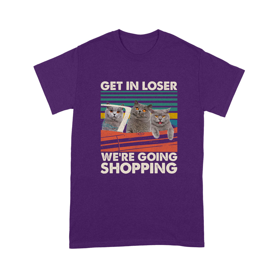 Get In Loser We're Going Shopping British Shorthair Cat T Shirt Funny