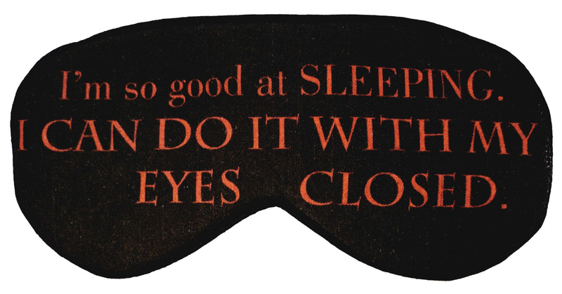 Can Do It With My Eyes Closed Eyemask