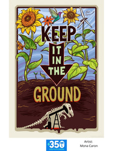 Keep It In The Ground Poster