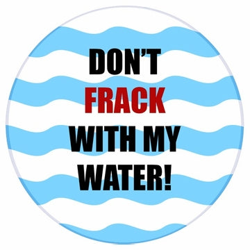Don't Frack With My Water