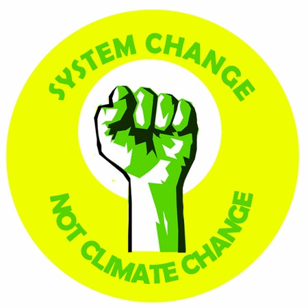 System Change Not Climate Change Button