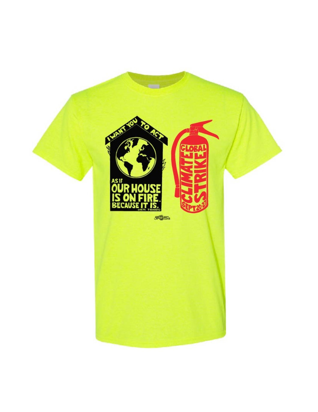 CLIMATE STRIKE - OUR HOUSE IS ON FIRE NEON GREEN