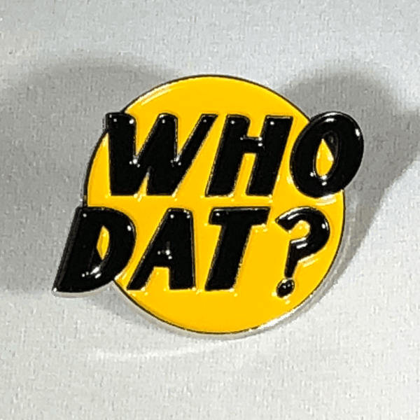 Who Dat Pin
