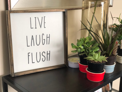 LIVE LAUGH FLUSH