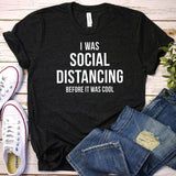 I Was Social Distancing Before It Was Cool T-shirt Black / XL - Cradle Of Goth