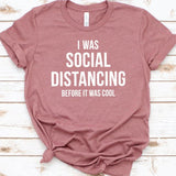 I Was Social Distancing Before It Was Cool T-shirt rose gold / XL - Cradle Of Goth