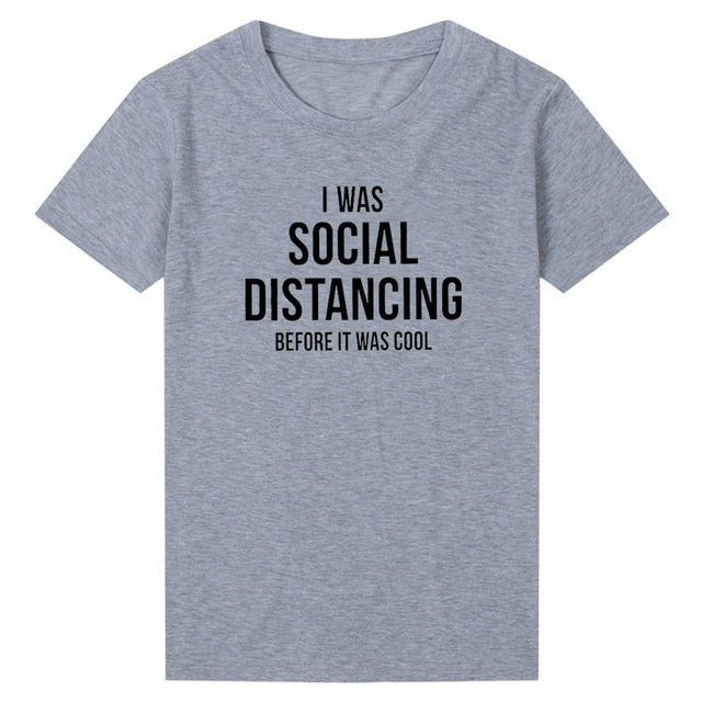 I Was Social Distancing Before It Was Cool T-shirt Gray / M - Cradle Of Goth