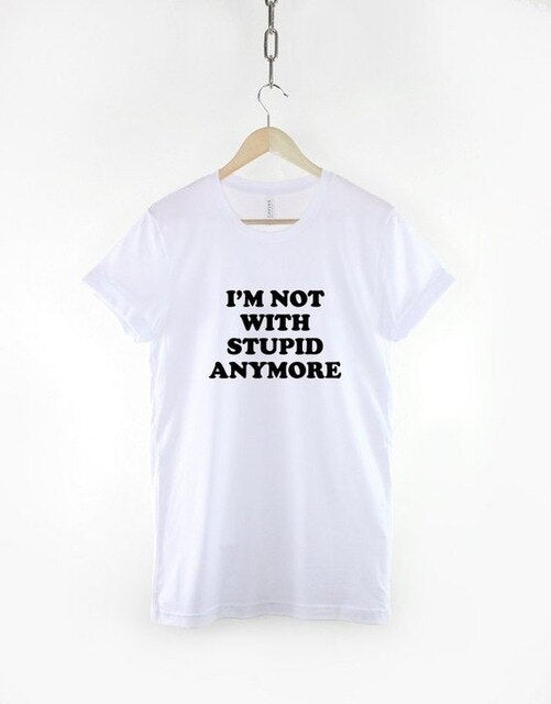 I'm Not With Stupid Anymore T-Shirt D1863 white / S - Cradle Of Goth