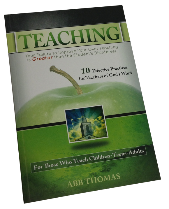 Teaching - 10 Effective Practices for Teachers of God's Word