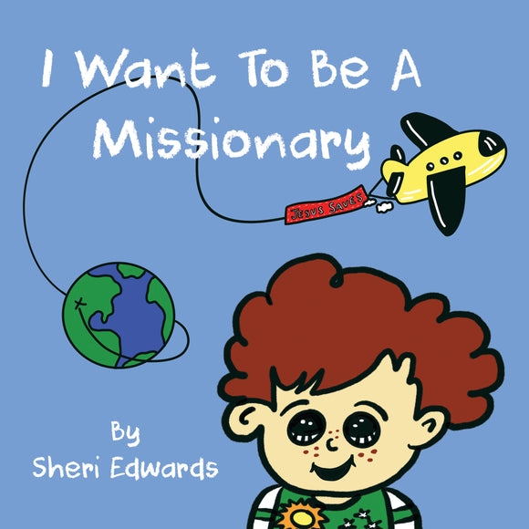 I Want to Be a Missionary - Edwards